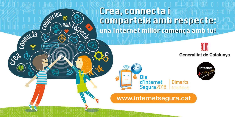 Dia d'Internet Segura 2018 #ComençaAmbTu
