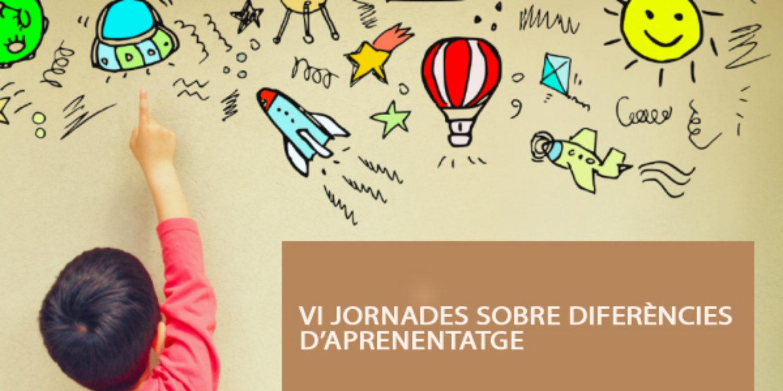 VI Jornades Sobre Diferències d'Aprenentatge